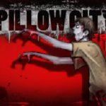 Pillow City Zero (Zombie Outbreak)