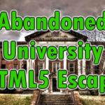 Abandoned University Html5 Escape